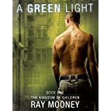 A Green Light – Book 1: The Kingdom of Children: Crime thriller progression of ordinary child into unstoppable psychotic kill