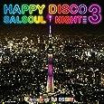 HAPPY DISCO 3 -SALSOUL NIGHTS-(日本独自企画盤、オリジナル音源、最新マスタリング)