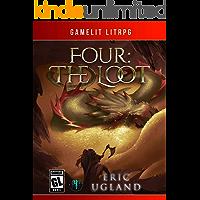 Four: The Loot: A LitRPG/Gamelit Novel (The Good Guys Book 4…