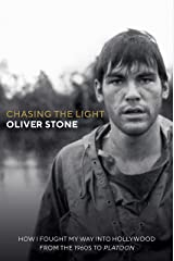 Chasing The Light: How I Fought My Way into Hollywood - From the Academy Award-winning Director Kindle Edition
