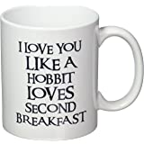 I Love You Like A Hobbit Loves Second Breakfast 11 Ounces Coffee Mug Willcallyou