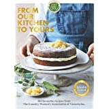From Our Kitchen to Yours: 185 favourite recipes from the Country Women's Association of Victoria Inc