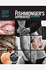 The Fishmonger's Apprentice: The Expert's Guide to Selecting, Preparing, and Cooking a World of Seafood, Taught by the Masters Flexibound