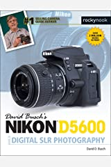 David Busch's Nikon D5600 Guide to Digital SLR Photography (The David Busch Camera Guide Series) Kindle Edition
