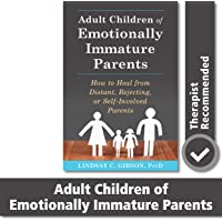 Adult Children of Emotionally Immature Parents: How to Heal…