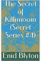 The Secret of Killimooin (Secret Series #4) Kindle Edition