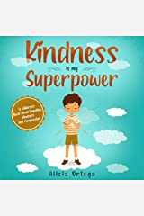 Kindness is my Superpower: A children's Book About Empathy, Kindness and Compassion Kindle Edition