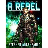 A Rebel: (CORPORATION WARS Book 2)