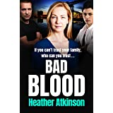 Bad Blood: The brand new unforgettable gritty thriller from bestseller Heather Atkinson for 2021 (Gallowburn Series Book 2)