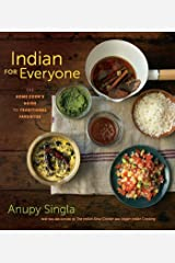 Indian for Everyone: The Home Cook's Guide to Traditional Favorites Kindle Edition
