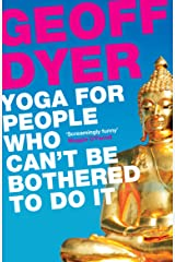 Yoga for People Who Can't Be Bothered to Do It Kindle Edition