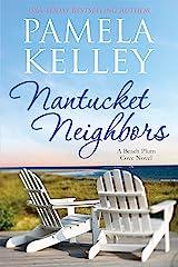 Nantucket Neighbors (Nantucket Beach Plum Cove Book 2) Kindle Edition