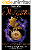 CLOCKWORK DRAGONS: A Fantasypunk Anthology (English Edition)