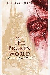 The Broken World (The Karn Chronicles Book 1) Kindle Edition