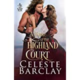 A Rake at the Highland Court: A Fake Engagement Highlander Romance (The Highland Ladies Book 5)