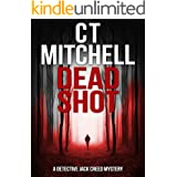 DEAD SHOT (Detective Jack Creed Murder Mystery Books Series Book 1)