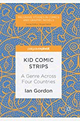 Kid Comic Strips: A Genre Across Four Countries (Palgrave Studies in Comics and Graphic Novels) (English Edition) Kindle版