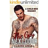 The Guy Next Door: A Single Mom Romance (Unexpected Love Book 4)