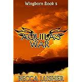 Aquila's War (Wingborn Book 5)