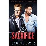 His Sacrifice (To Love & Protect Book 2)
