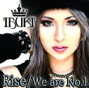 「Rise / We are No.1」(ライズ/ウィ・アー・ナンバー・ワン)