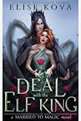 A Deal with the Elf King (Married to Magic) Kindle Edition