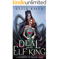 A Deal with the Elf King (Married to Magic) (English Edition…