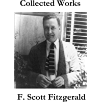 Collected Works of F. Scott Fitzgerald (45 Short Stories and…
