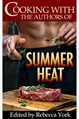 Cooking with the Authors of Summer Heat Kindle Edition