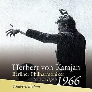 1966年 札幌ライヴ ~ シューベルト: 未完成 | ブラームス: 交響曲 第2番 / ヘルベルト・フォン・カラヤン | ベルリン・フィルハーモニー管弦楽団 (Herbert von Karajan & Berliner Philharmoniker tour in Japan 1966 ~ Shubert, Brahms) [SACD Hybrid] [Live] [国内プレス] [日本語帯・解説付]
