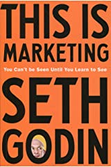 This is Marketing: You Can't Be Seen Until You Learn To See ペーパーバック