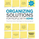 Organizing Solutions for People With Attention Deficit Disorder: Tips and Tools to Help You Take Charge of Your Life and Get