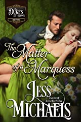 The Matter of a Marquess (The Duke's By-Blows Book 3) Kindle Edition