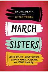 March Sisters: On Life, Death, and Little Women: A Library of America Special Publication Kindle Edition
