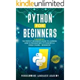Python for Beginners: 2 Books in 1: The Perfect Beginner's Guide to Learning How to Program with Python with a Crash Course +
