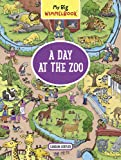 My Big Wimmelbook a Day at the Zoo (My Big Wimmelbooks)