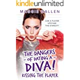 Kissing the Player (The Dangers of Dating a Diva Book 1)