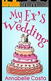 My Ex's Wedding: A Fake Boyfriend Romance (English Edition)
