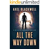 All the Way Down (A Detective McDaniel Thriller Book 3)