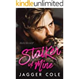 Stalker of Mine: An Obsession Romance
