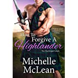 How to Forgive a Highlander (The MacGregor Lairds Book 4)