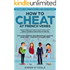 HOW TO CHEAT AT FRENCH VERBS: The Tips, Tricks, Secrets and Hacks.
