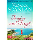 Forgive and Forget: Warmth, wisdom and love on every page - if you treasured Maeve Binchy, read Patricia Scanlan