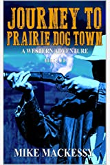 Journey to Prairie Dog Town (A Captain Ash Western Adventure Book 2) Kindle Edition