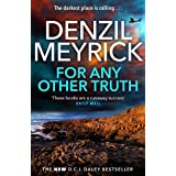 For Any Other Truth: A DCI Daley Thriller (Book 9) - The Brand New Must-Read D.C.I. Daley Bestseller