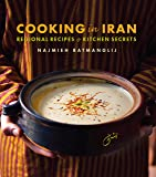Cooking in Iran: Regional Recipes & Kitchen Secrets