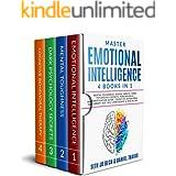 Master EMOTIONAL INTELLIGENCE: 4 Books in 1: Mental Toughness: Atomic Habits, Dark Psychology Secrets: Persuasion & Manipulat