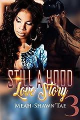 Still A Hood Love Story 3 Kindle Edition