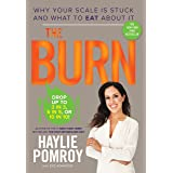 Burn: Why Your Scale Is Stuck and What to Eat about It