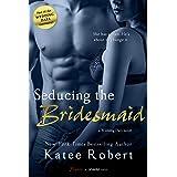Seducing the Bridesmaid (Wedding Dare series Book 3)